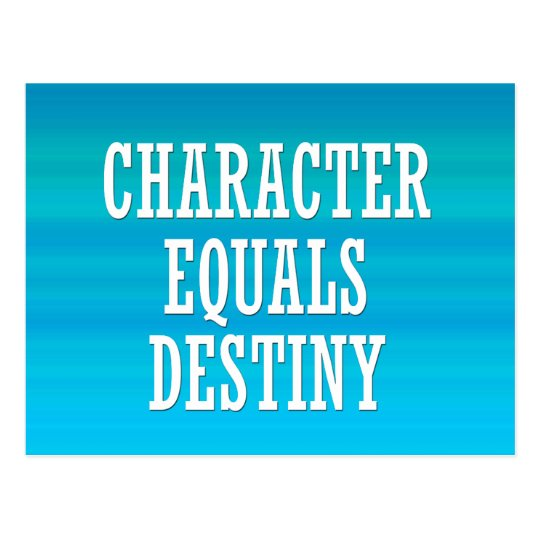 Character equals destiny postcard