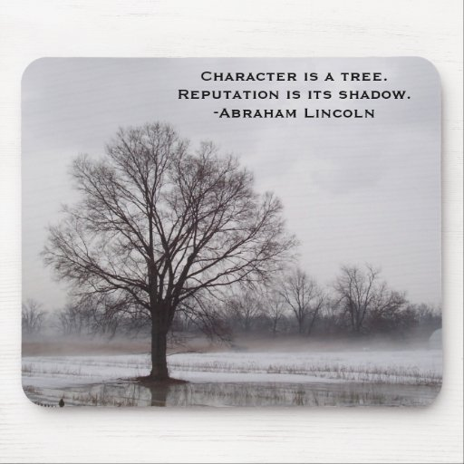 Character Is A Tree Abraham Lincoln Quote Inspirat Mousepad