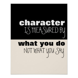 Character is Measured by Actions Poster