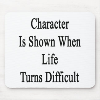 Character Is Shown When Life Turns Difficult Mouse Pad