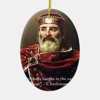 """Charlemagne """"Laughter Language"""" Quote Gifts & Tees Christmas Ornament"""