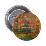Charles Darwin  Quote about animals Pinback Buttons