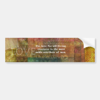 Charles Darwin  Quote about animals Bumper Sticker