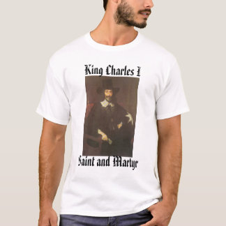Charles I, Saint and Martyr, King Charles I T-Shirt