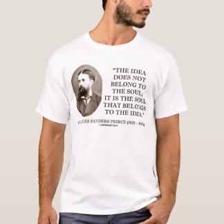 Charles Sanders Peirce Soul Belongs To The Idea T-Shirt