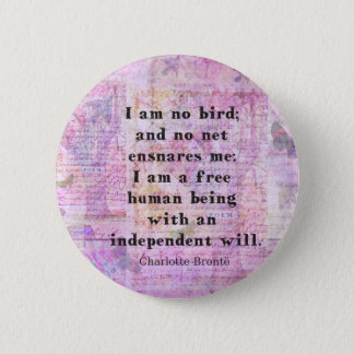 Charlotte Bronte quote about independence 6 Cm Round Badge