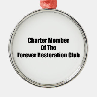 Charter Member Of The Forever Restoration Club Silver-Colored Round Decoration