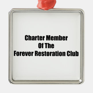 Charter Member Of The Forever Restoration Club Silver-Colored Square Decoration