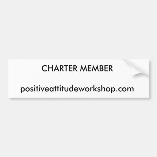 charter member - positive attitude - bumper sticke bumper sticker