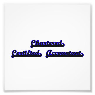 Chartered Certified Accountant Classic Job Design Photographic Print