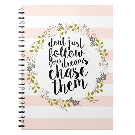 Chase Your Dreams Garden Floral Wreath Notebook