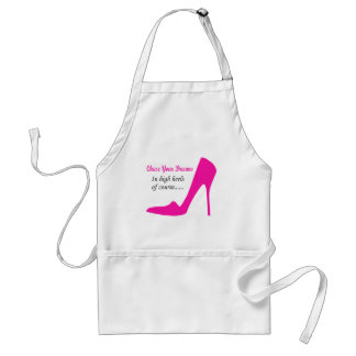 chase your dreams High Heels Standard Apron