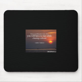 chasing your dreams mouse pad