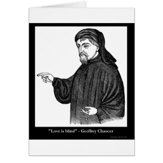 Chaucer Love Is Blind Quote Tees Gifts MORE! Card