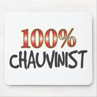Chauvinist 100 Percent Mouse Pads