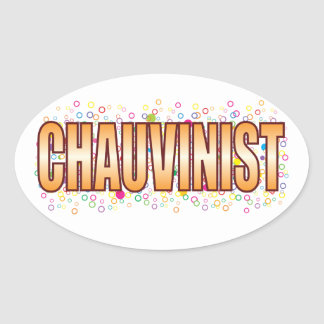 Chauvinist Bubble Tag Oval Sticker