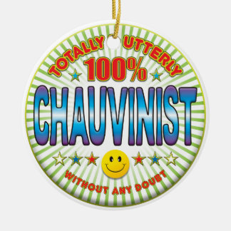 Chauvinist Totally Christmas Tree Ornament