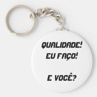 chaveiro 01 - Quality! I make! E you? Basic Round Button Key Ring