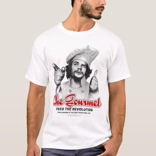 Che Gourmet: Feed the Revolution! T-Shirt