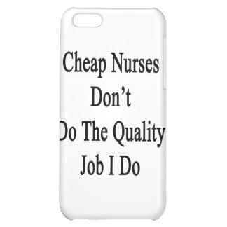 Cheap Nurses Don't Do The Quality Job I Do Cover For iPhone 5C