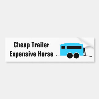 Cheap Trailer Expensive Horse Bumper Sticker