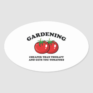 Cheaper Than Therapy And Gets You Tomatoes Oval Sticker