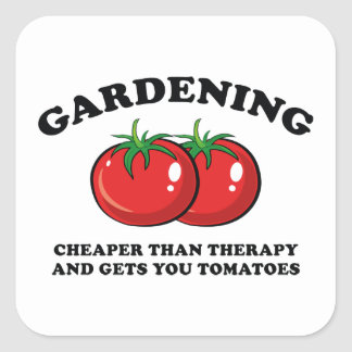 Cheaper Than Therapy And Gets You Tomatoes Square Sticker