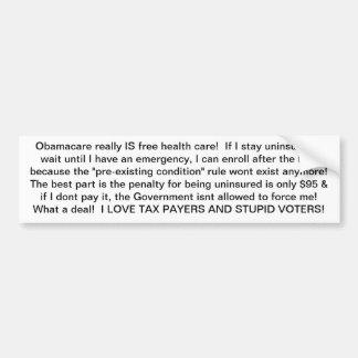 Cheaper to Stay Uninsured Bumper Sticker