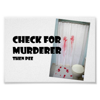 Check For Murderer then pee Print