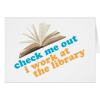 Check Me Out I Work at The Library Greeting Card