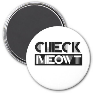 CHECK MEOWT - - Cat Humor - 7.5 Cm Round Magnet