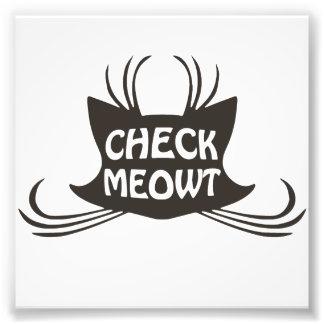 Check Meowt Kitty Cat Meow Photo Print