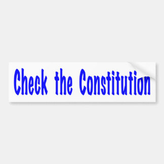 Check the Constitution Bumper Sticker