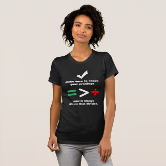 Check Your Privilege | Equal Greater than Division T-Shirt