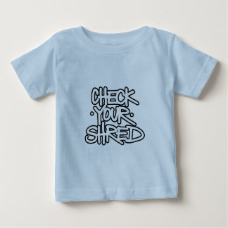 Check Your Shred (white) Baby T-Shirt
