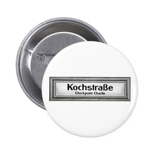 Checkpoint Charlie, Kochstrabe, Black and White Pinback Button