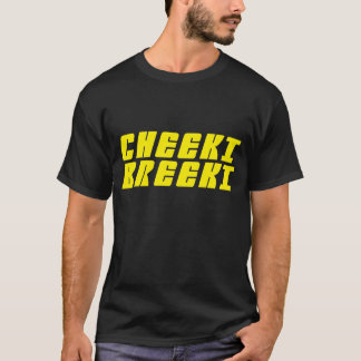 Cheeki Breeki T-Shirt