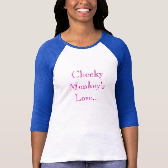 Cheeky Monkey'sLove... T-Shirt