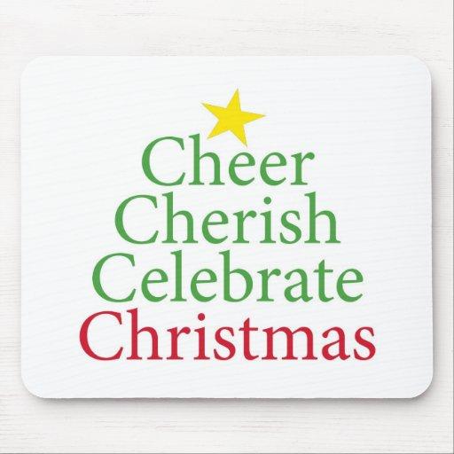 Cheer, Cherish, Celebrate Christmas! Mousepad