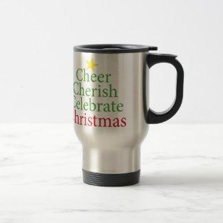 Cheer, Cherish, Celebrate Christmas! Mug