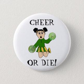 Cheer or Die! Button
