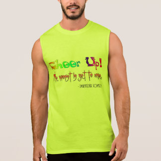 Cheer Up Funny Quote T-Shirt