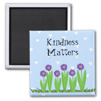 Cheerful Blooms - Kindness Matters Square Magnet