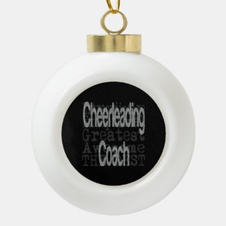 Cheerleading Coach Extraordinaire Ceramic Ball Decoration