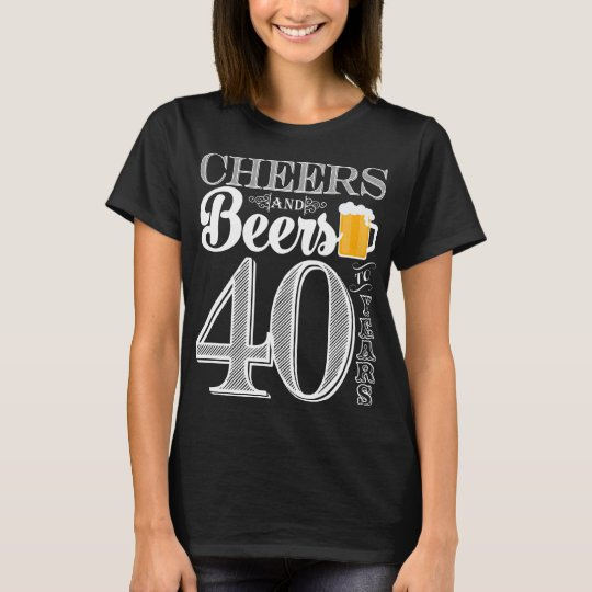 Cheers and Beers to 40 Years Women's Basic