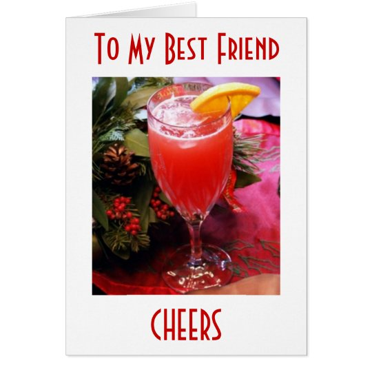 CHEERS AND LOVE **MY BEST FRIEND** THIS CHRISTMAS