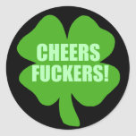 Cheers Fuckers