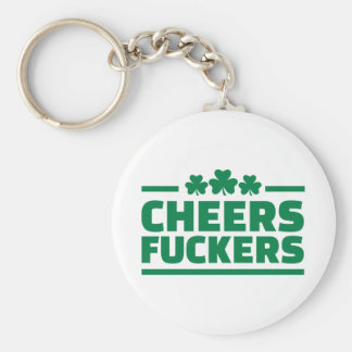 Cheers fuckers St Patrick s day Keychains