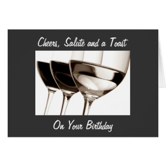 CHEERS, SALUTE AND TOAST TO YOU ON BIRTHDAY GREETING CARD