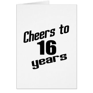 Cheers to 16 years greeting card